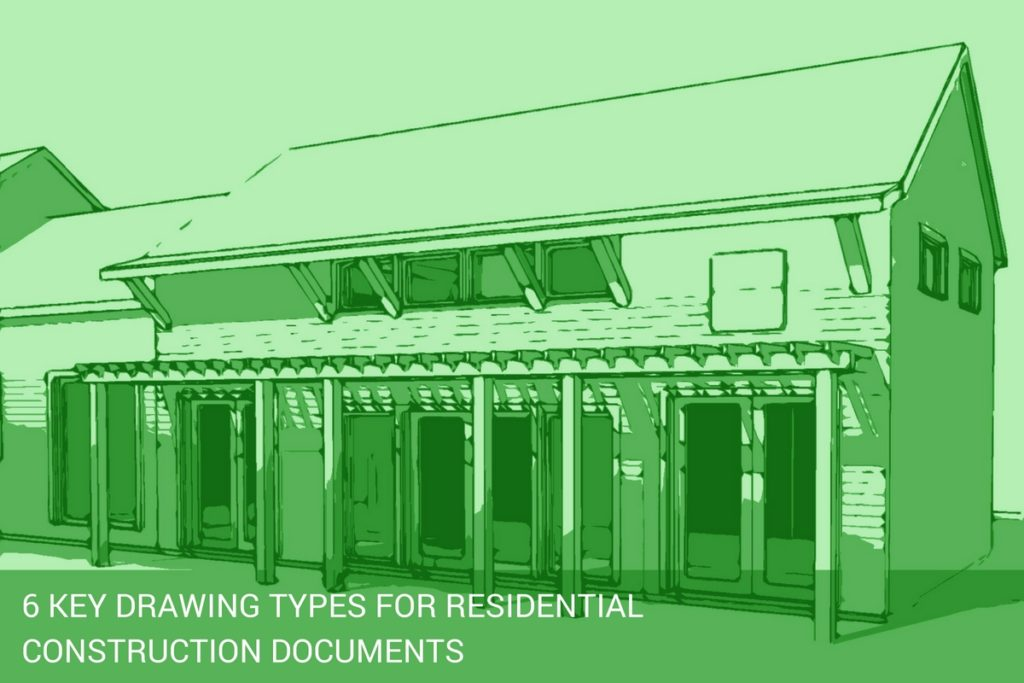 6 Key Drawing Types For Residential Construction Documents